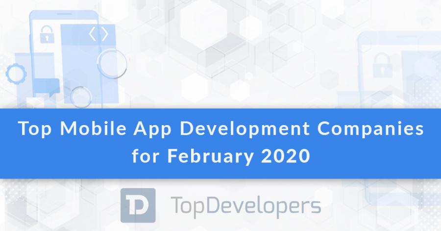 Top Mobile App Development Companies of February 2020