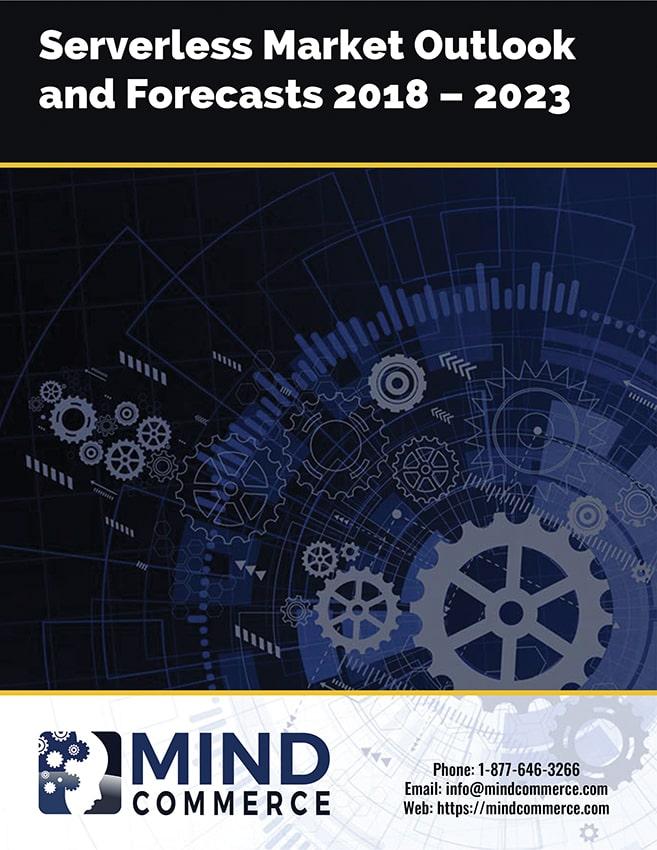 Serverless Computing Market 2018 to 2023