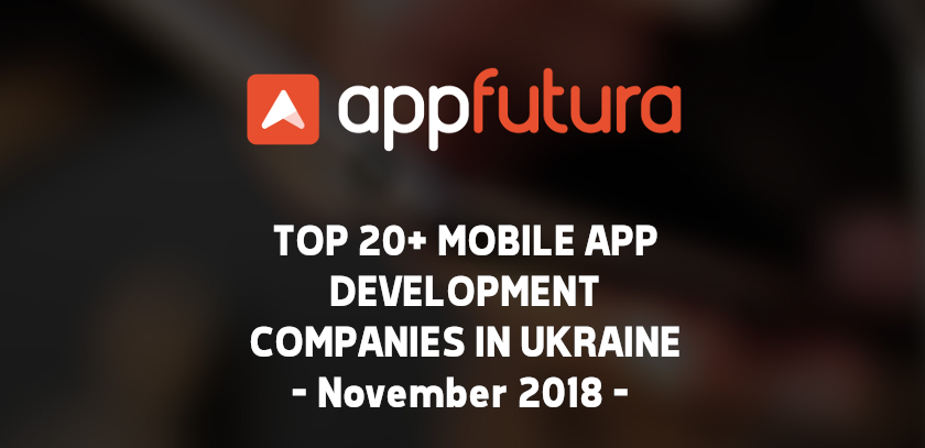Top Mobile App Development Companies Ukraine November 2018