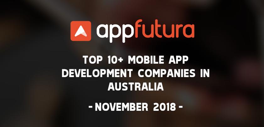 Top 10+ Mobile App Development Companies in Australia - November 2018