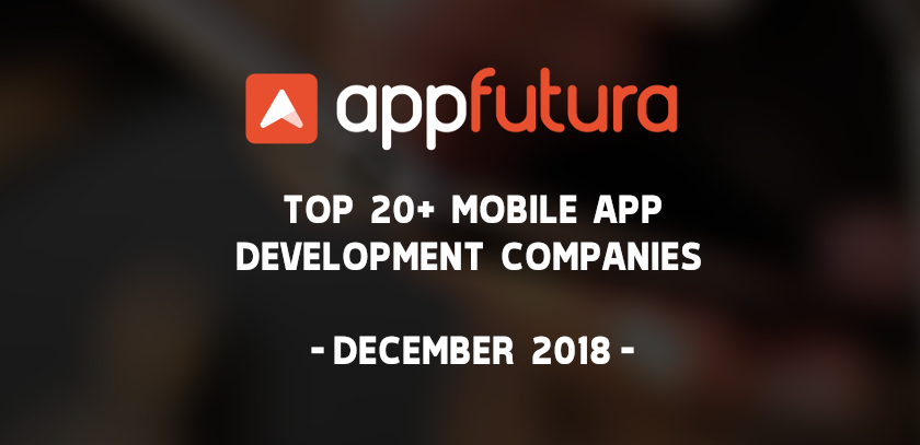 Top Mobile App Development Companies December 2018