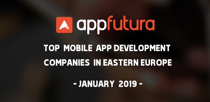 Top Mobile App Development Companies Eastern Europe January 2019