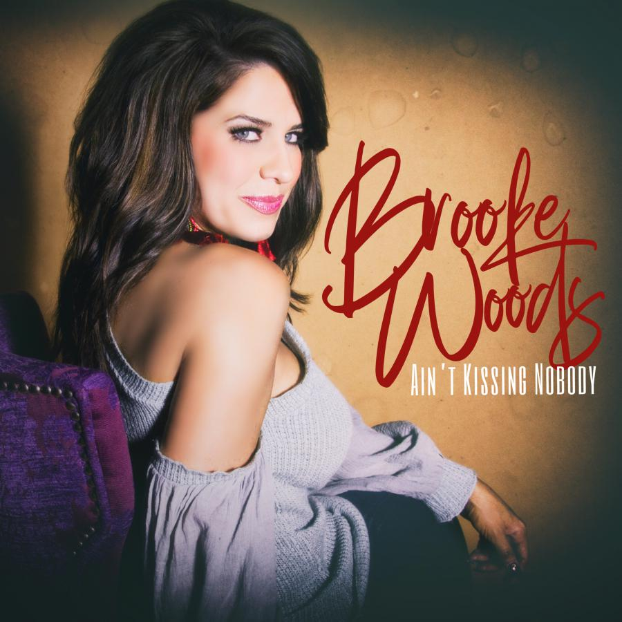"Brooke Woods ""Ain't Kissing Nobody"""