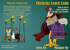 "Michael Nir, a Lean Agile DevOps expert and Professional Business Speaker has disrupted the agile business community with the release of his newest book ""Chickens Learn Lean: How to Survive When Technology Disrupts Your Business"""