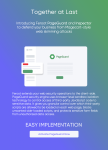 Feroot PageGuard and Inspector defend your business from Magecart-style digital e-skimming attacks