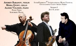 Alexei Volodin, piano, Andrey Baranov, violin, Misha Quint, cello, perform Schubert and Ravel Trios at InterHarmony International Music Festival in Italy in July of 2020.