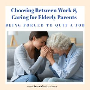 Choosing Between Work and Caring for Elderly Parents
