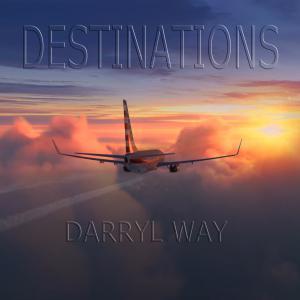 Darryl Way - Destinations Cover