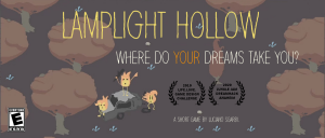 "Image of the video game 'Lamplight Hollow' a short game by Luciano Sgarbi rated E for Everyone, asks ""Where do YOUR dreams take you?"" - 2019 Life.Love. Game Design Challenge Winner and 2020 Jungle Jam DreamHack Anaheim Winner.."