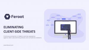 Feroot Eliminats Client-Side Threats