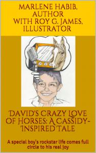"""The Kindle version of """"David's Crazy Love of Horses: A Cassidy-Inspired Tale"""" is available on Amazon worldwide for $8.99 US starting April 12"""