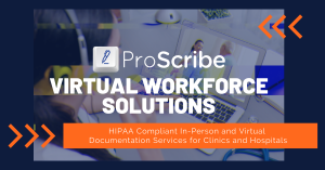 ProScribe In-person and Virtual Documentation Services During COVID-19