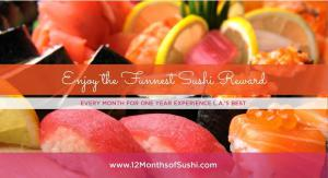 www.12MonthsofSushi.com The Ultimate Reward Delivered