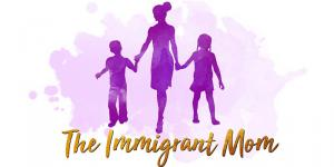 The Immigrant Mom Conference 2.0