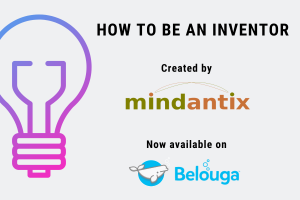 MindAntix and Belouga present How to Be an Inventor