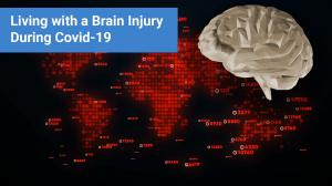 Living with a Brain Injury During Covid-19
