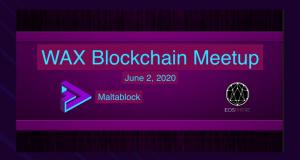 WAX Blockchain Meetup # 6