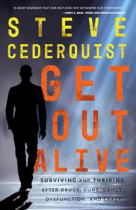 """Steve Cederquist, who rose to stardom on HGTV's hit show """"Flip or Flop,"""" is launching his new book GET OUT ALIVE: Surviving and Thriving After Drugs, Guns, Gangs, Dysfunction, and Crazy"""