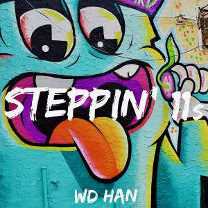 WD-HAN Steppin' 11s Album Artwork