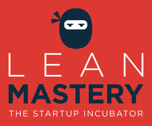 LeanMastery Incubator accepting applications now to help startups get going, grow and thrive