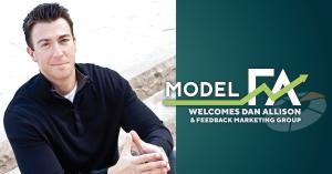 Model FA Welcomes Dan Allison and Feedback Marketing Group
