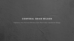 Corporal Brian Wilson