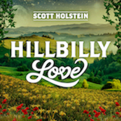 Scott Holstein - Hillbilly Love