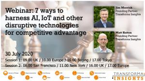 Transforma Insights webinar on the 30th July: 7 ways to harness AI, IoT and other disruptive technologies for competitive advantage