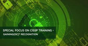 special-focus-on-cissp-training-gaining-(isc)²-recognition
