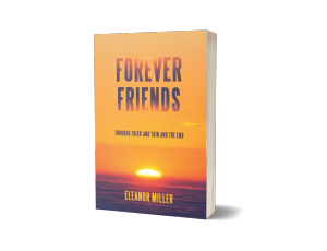 Forever Friends: Through Thick and Thin and the End