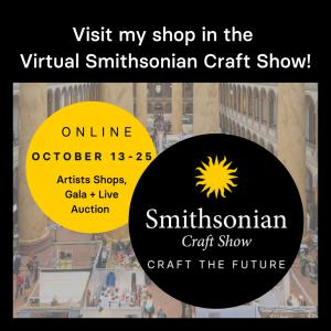 Check out 100+ artist shops https://www.bidsquare.com/auction-house/the-smithsonian-craft-show/about-us