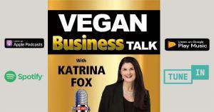 Vegan Business Talk Podcast with Katrina Fox