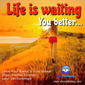 Life is waiting You better - Pop single by Primrose Fernetise
