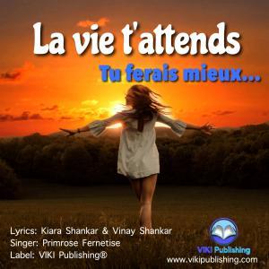 La vie t'attends - Tu ferais mieux... -- French pop single by Primrose Fernetise