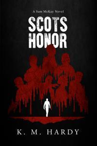 Scot's Honor: A Sam McKay Novel by KM Hardy
