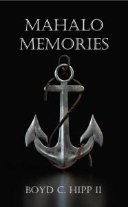 Mahalo Memories by Boyd C Hipp, II
