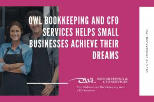 Owl Bookkeeping and CFO Services Helps Small Businesses Achieve Their Dreams