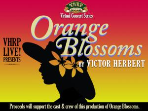 VHRP LIVE! Virtual Concert Series presents Orange Blossoms, October 20-25th, Tues. - Fri. 7PM, Sat./Sun. 2PM