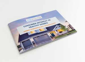 Consumer Interest In Healthy Homes: Market Overview and Key Techs