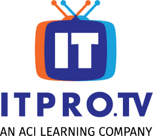 ITProTV - An ACI Learning Company