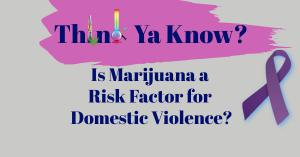 domestic-violence-marijuana-risk
