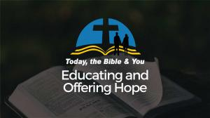 Today, the Bible, & You is a Broken-Arrow Christian Ministry Impacting the Globe