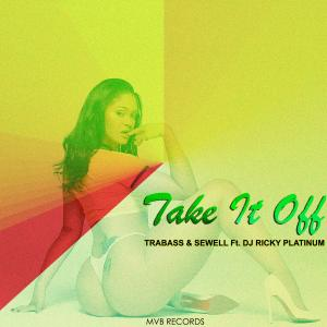 """""""Take It Off"""" by Trabass"""
