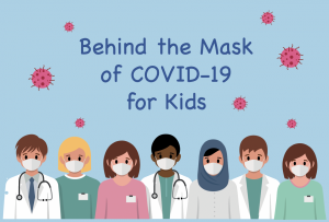 Behind the Mask of Covid-19 for Kids by Aimee Carroll
