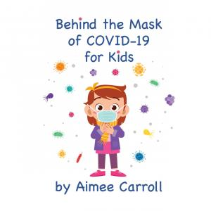 Behind the Mask of Covid-19 for Kids Book Cover