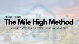 The Mile High Method a Watson Buys Method to sell your house fast