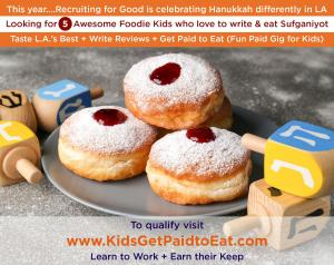 Inspire Your Kids to Participate and Land the Funnest Gig 'Kids Get Paid to Eat,' Review the Best Food in LA www.KidsGetPaidtoEat.com