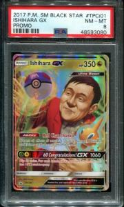 "Extremely rare Pokémon SM Black Star ""Ishihara GX"" promotional trading card, graded PSA 8 Near Mint/Mint, one of only about 60 copies in existence ($50,600)."