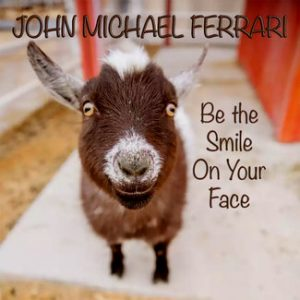 Ozzie, the goat, graces John Michael Ferrari's album Be the Smile on Your Face