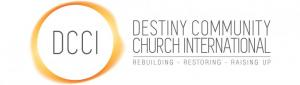 Destiny Community Church International, In the City of Whittier www.destinycommunitychurch.com